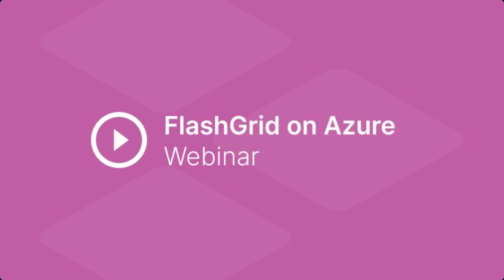 Webinar Recording: Deploying Oracle RAC 19c on Azure using FlashGrid