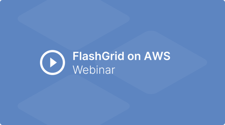 Webinar Recording: Deploying Oracle RAC 19c on AWS using FlashGrid